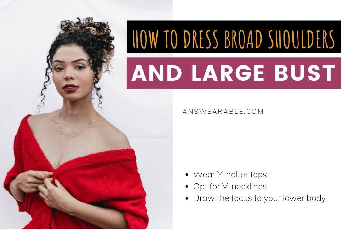 How to Dress Broad Shoulders and Large Bust.jpg