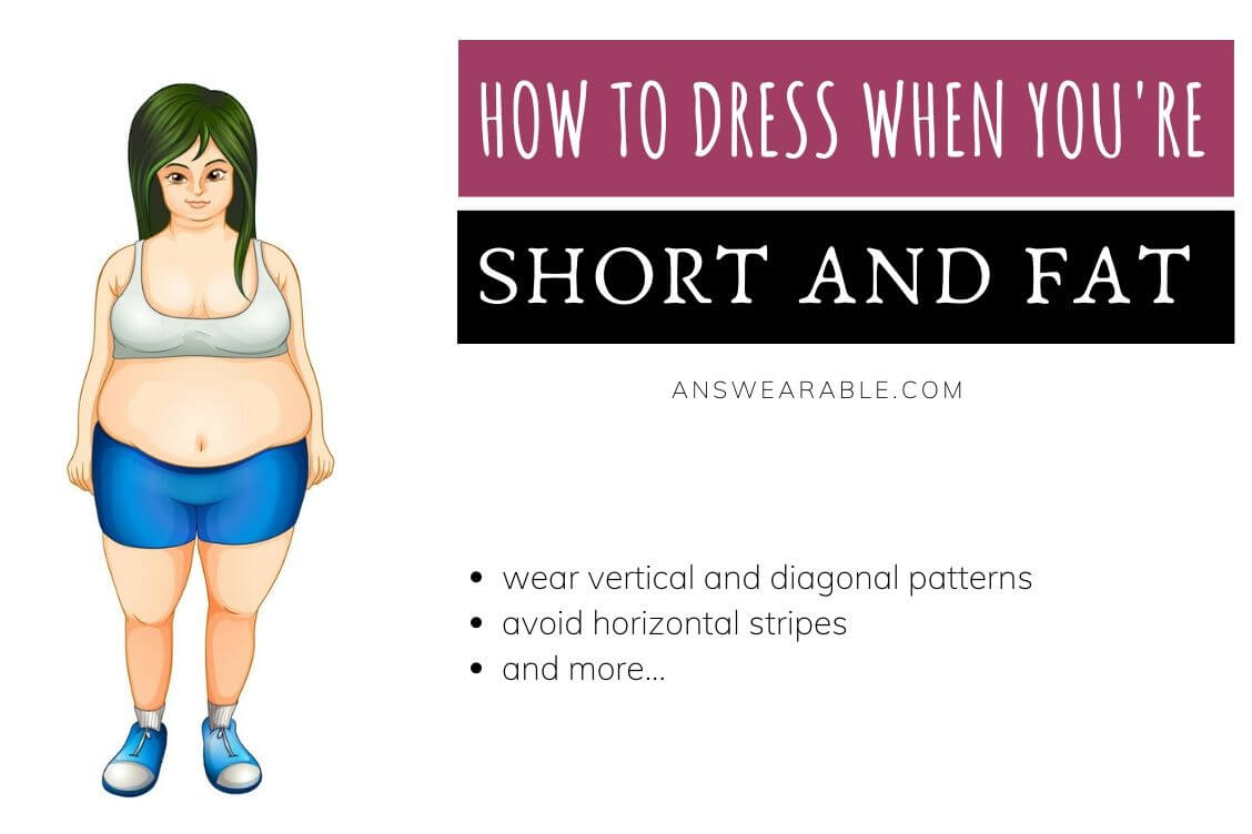 How to Dress When You're Short and Fat