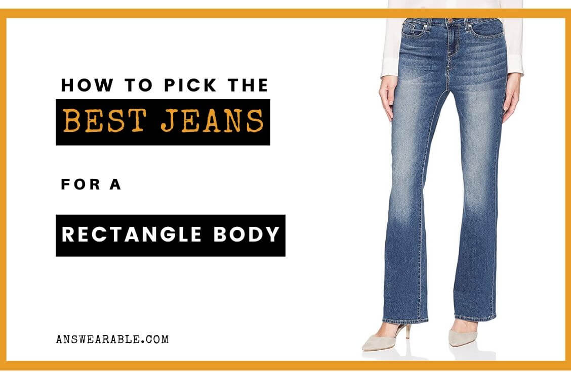 Best Jeans for Rectangle Body